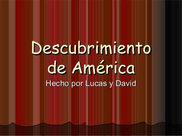 Descubrimiento  de América Hecho por Lucas y David