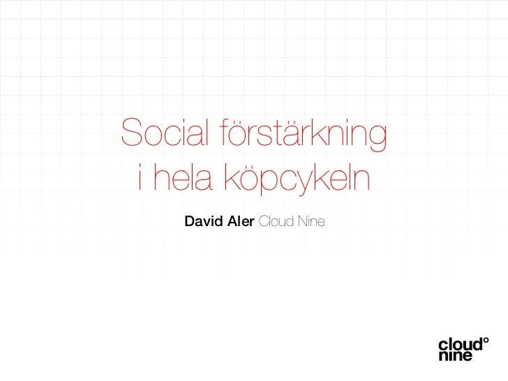 David Aler Webbdagarna 2012, Social förstärkning i hela köpcykeln med Facebook