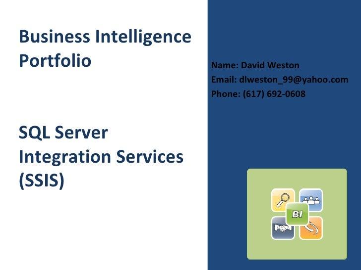 <ul><li>Name: David Weston </li></ul><ul><li>Email: dlweston_99@yahoo.com </li></ul><ul><li>Phone: (617) 692-0608 </li></u...
