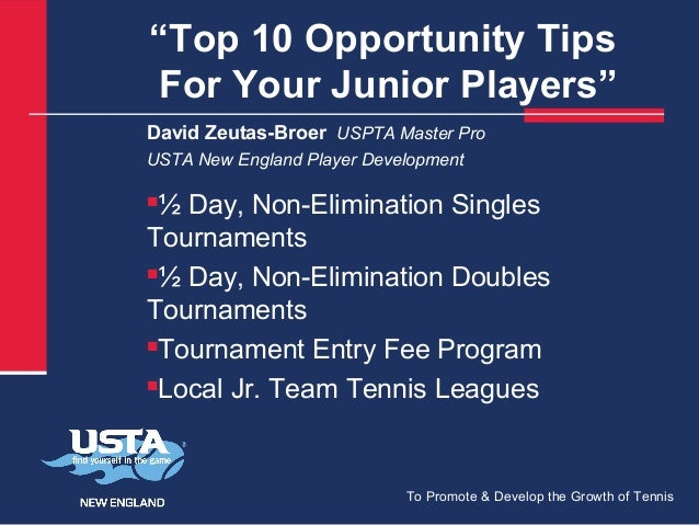 """Top 10 Opportunity Tips For Your Junior Players"" David Zeutas-Broer USPTA Master Pro USTA New England Player Development ..."