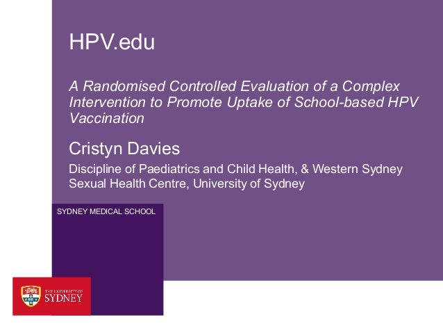 HPV.edu A Randomised Controlled Evaluation of a Complex Intervention to Promote Uptake of School-based HPV Vaccination  Cr...