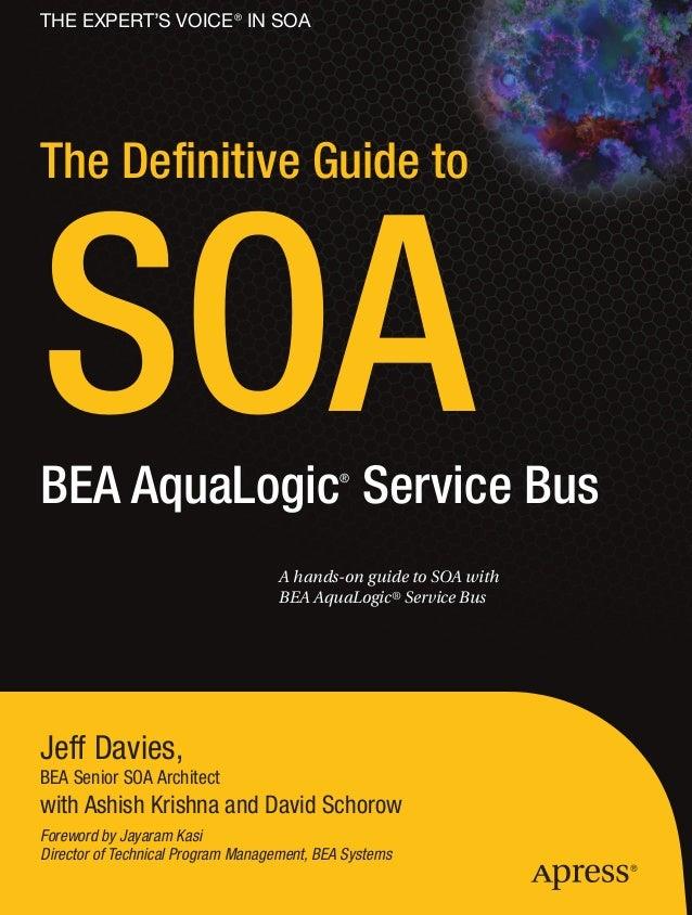Davies j.   the definitive guide to soa. bea aqua logic service bus(2007)(408)