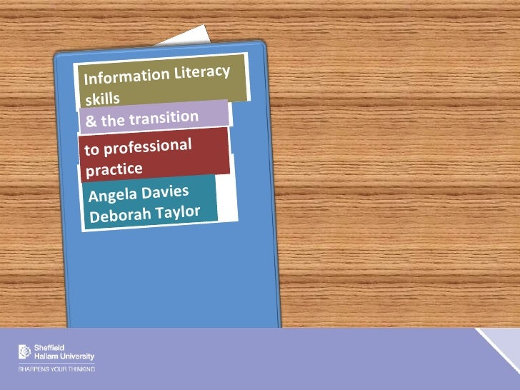 Davies & Taylor - Information Literacy skills and the transition to professional practice