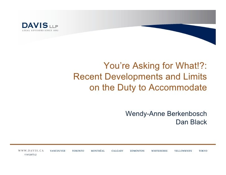 You're Asking for What!?:             Recent Developments and Limits                on the Duty to Accommodate            ...