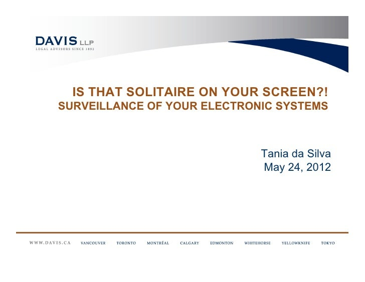 IS THAT SOLITAIRE ON YOUR SCREEN?!SURVEILLANCE OF YOUR ELECTRONIC SYSTEMS                             Tania da Silva      ...