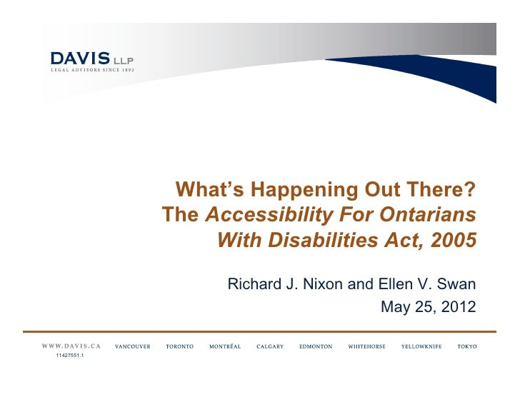 What's Happening Out There?             The Accessibility For Ontarians                  With Disabilities Act, 2005      ...