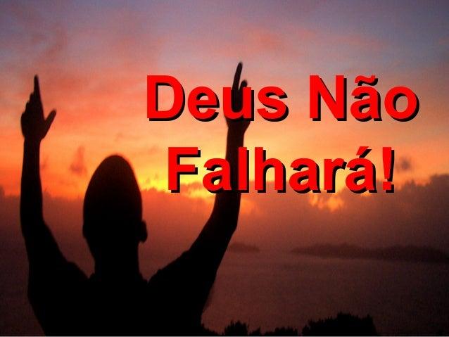 Deus Não Falhará!
