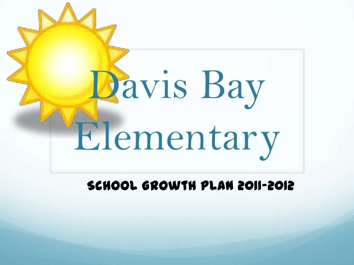 Davis Bay Elementary<br />School Growth Plan 2011-2012<br />