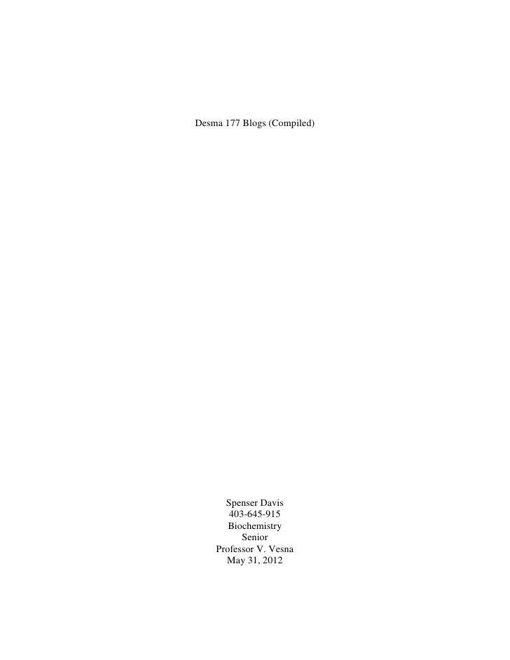 Desma 177 Blogs (Compiled)      Spenser Davis       403-645-915       Biochemistry          Senior    Professor V. Vesna  ...