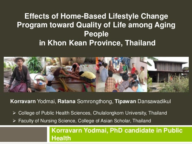 Effects of Home-Based Lifestyle Change Program toward Quality of Life among Aging People in Khon Kean Province, Thailand  ...