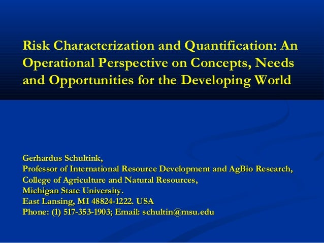 Risk Characterization and Quantification: An Operational Perspective on Concepts, Needs and Opportunities for the Developi...