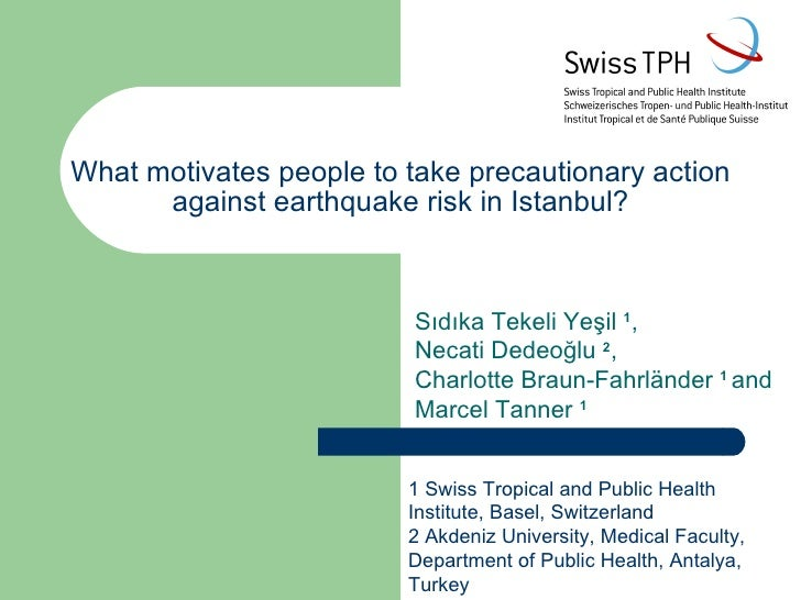 What motivates people to take precautionary action against earthquake risk in Istanbul? Sıdıka Tekeli Yeşil  1 ,  Necati D...