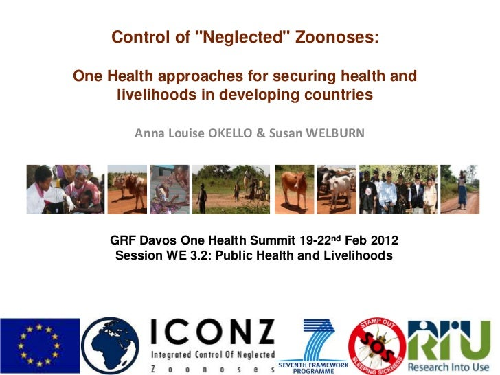 "Control of ""Neglected"" Zoonoses: One Health approaches for securing health and livelihoods in developing countries"
