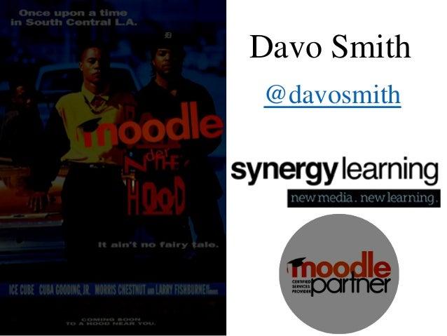 Moodle 'nder the hood  Davo Smith