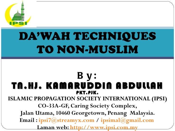 By: TN.HJ. KAMARUDDIN ABDULLAH  PKT.PJK. ISLAMIC PROPAGATION SOCIETY INTERNATIONAL (IPSI) CO-33A-GF, Caring Society Comple...