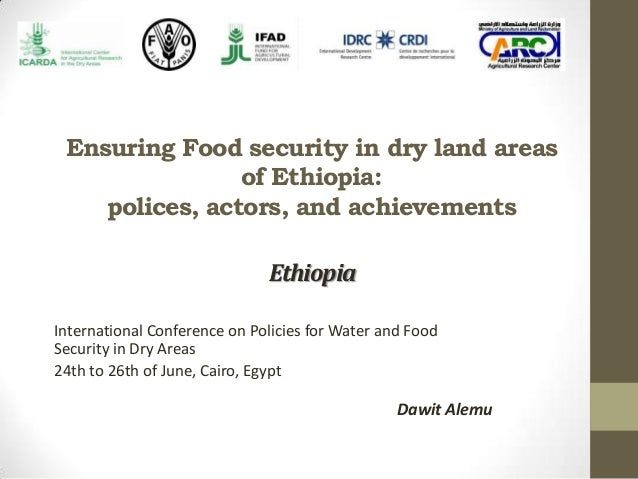 Ensuring Food security in dry land areasof Ethiopia:polices, actors, and achievementsInternational Conference on Policies ...