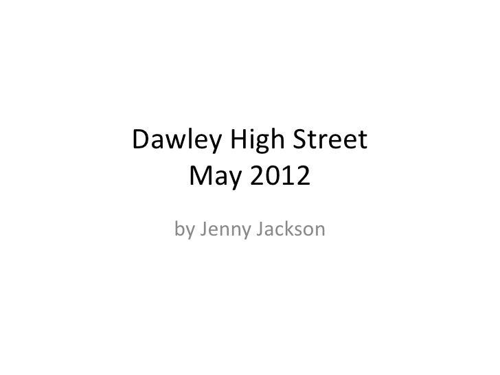 Dawley High Street   Photos May 2012