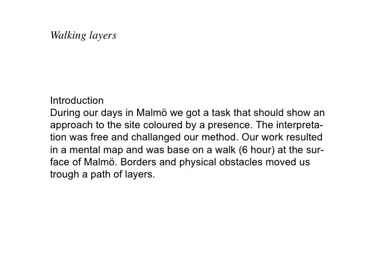 Walking layers     Introduction During our days in Malmö we got a task that should show an approach to the site coloured b...