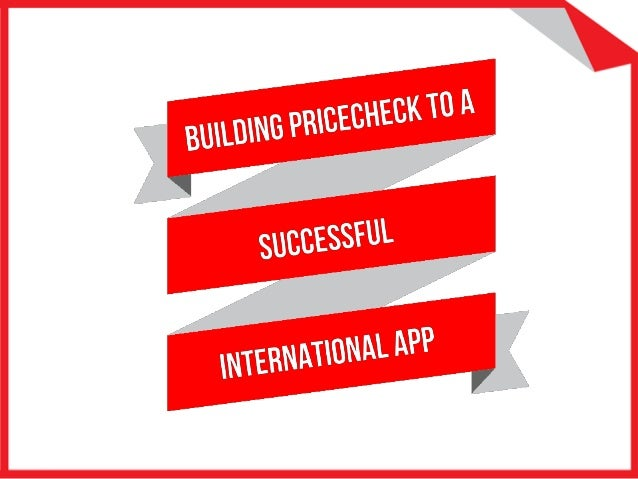 Building PriceCheck to a world beating app.