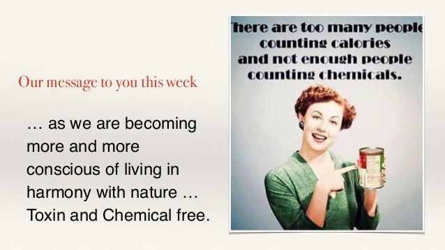 … as we are becoming more and more conscious of living in harmony with nature … Toxin and Chemical free. Our message to yo...