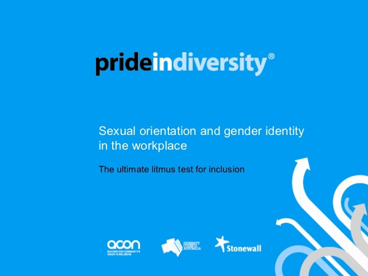 Sexual orientation and gender identity in the workplace The ultimate litmus test for inclusion
