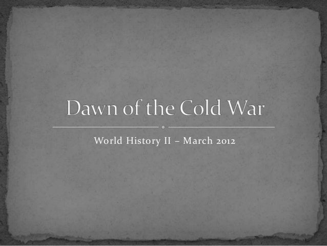 World History II – March 2012