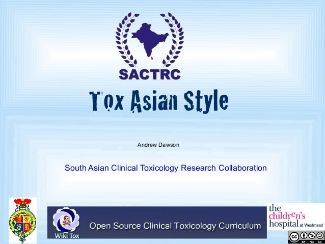 Tox Asian Style Andrew Dawson  South Asian Clinical Toxicology Research Collaboration