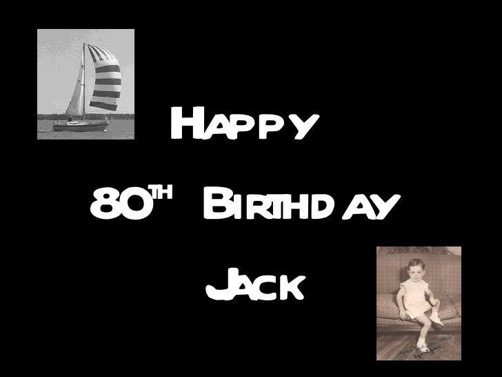 Happy  th80 Birthday     Jack