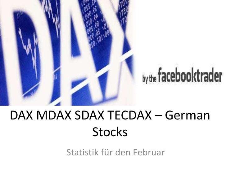 DAX MDAX SDAX TECDAX – German           Stocks        Statistik für den Februar