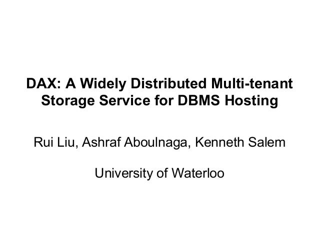 DAX: A Widely Distributed Multi-tenant Storage Service for DBMS Hosting