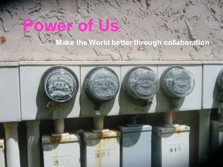 Power of Us Make the World better through collaboration