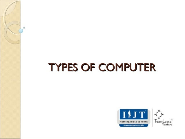 TYPES OF COMPUTERTYPES OF COMPUTER