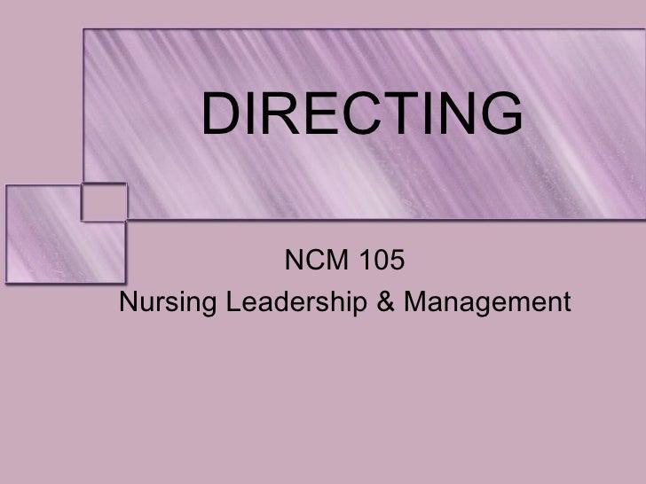 DIRECTING NCM 105 Nursing Leadership & Management