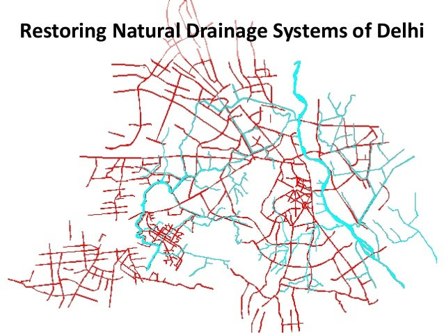 Restoring natural drainage system of delhi for House drainage system ppt