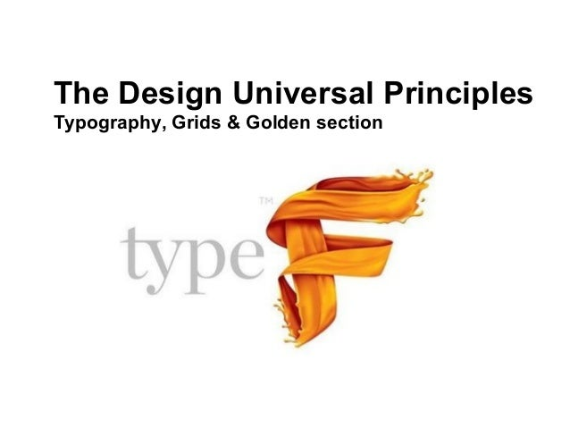 The Design Universal PrinciplesTypography, Grids & Golden section