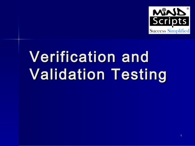Verification and Validation Testing  1