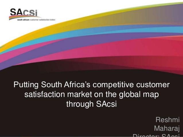 Putting South Africa's competitive customer satisfaction market on the global map through SAcsi Reshmi Maharaj