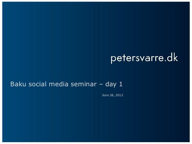 Baku social media seminar – day 1                          June 26, 2012