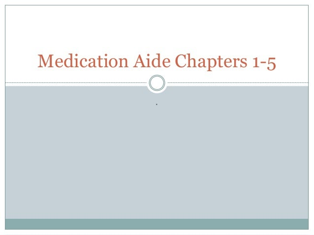 . Medication Aide Chapters 1-5