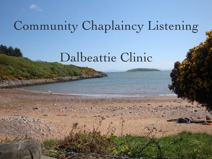 Community Chaplaincy Listening       Dalbeattie Clinic   Community Chaplaincy Listening        Dalbeattie Clinic