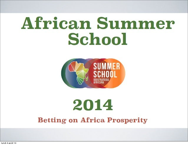 African summer school: Betting on Africa: Day 1