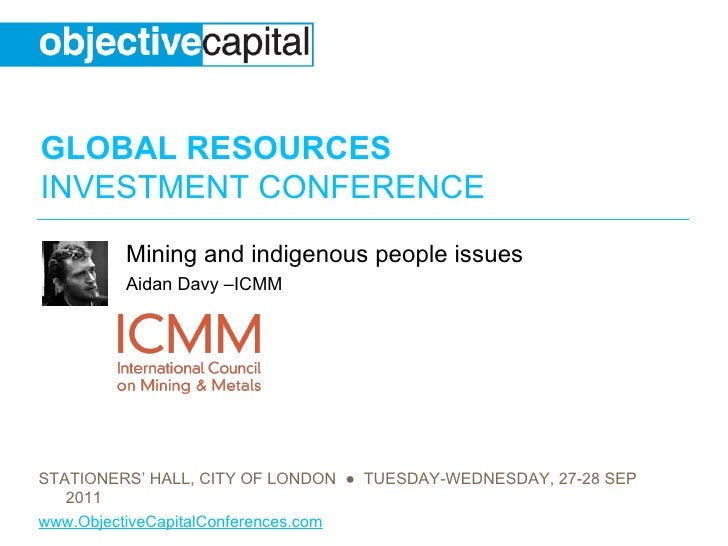 Mining and indigenous people issues  Aidan Davy –ICMM