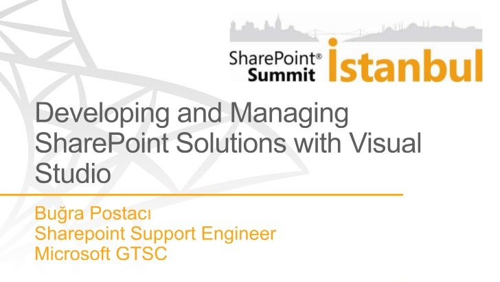 2011 Sharepoint Summit - Developing and managing share_point solutions with visual studio_bugra_postaci