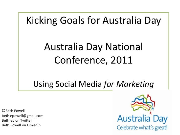 Kicking Goals for Australia Day <br />Australia Day National Conference, 2011 <br />Using Social Media for Marketing<br />...