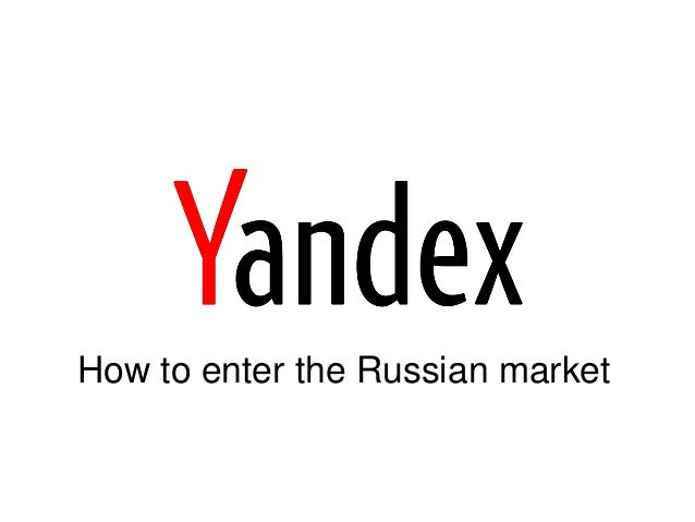 Yandex - How to enter the Russian market