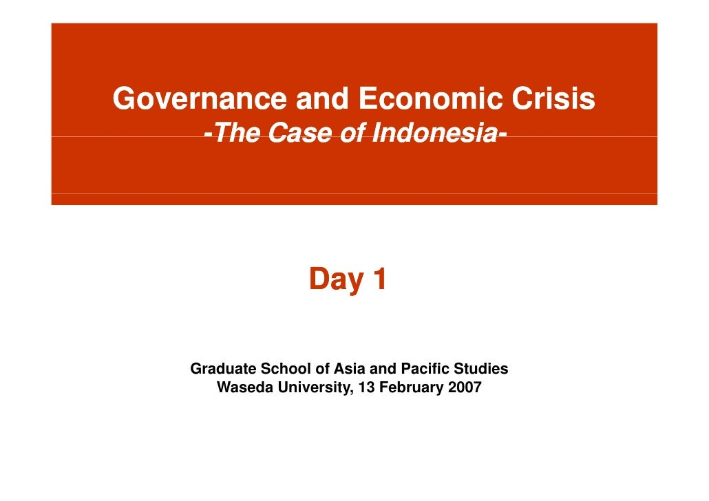 Day 1: Governance and Economic Crisis -The Case of Indonesia-