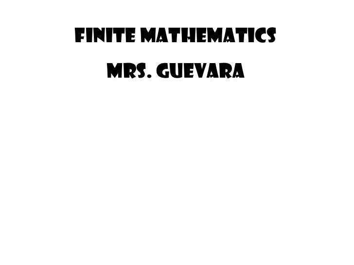 Finite Mathematics Mrs. Guevara