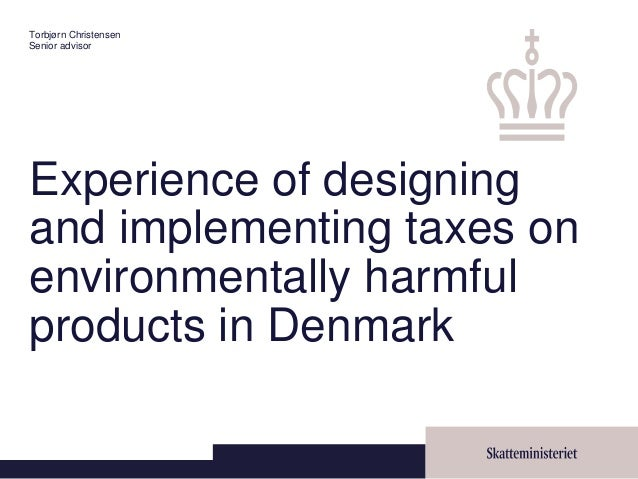 EaP GRREN: Experience of designing and implementing taxes on environmentally harmful products in Denmark