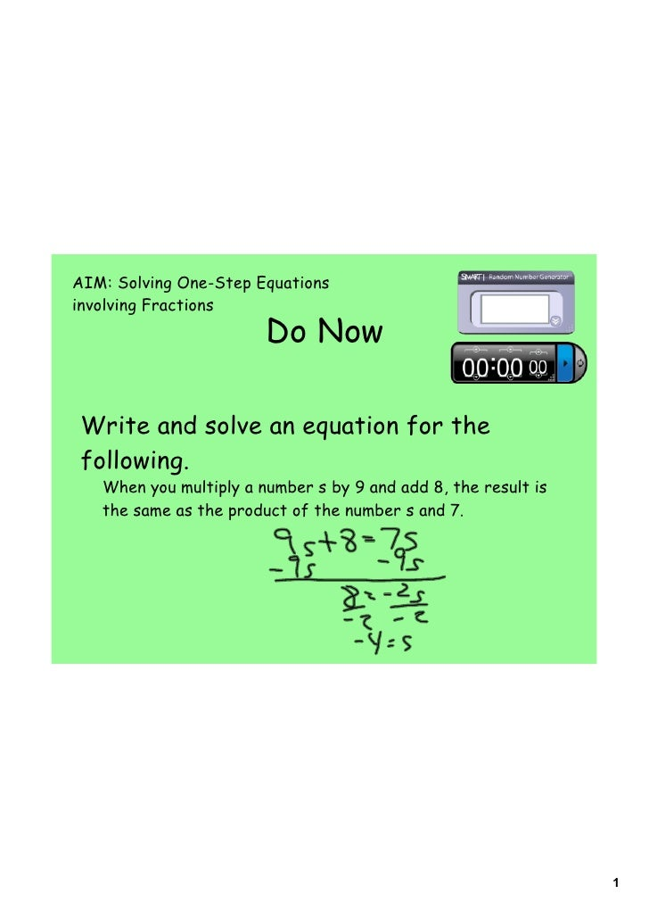 AIM: Solving One-Step Equationsinvolving Fractions                        Do NowWrite and solve an equation for thefollowi...