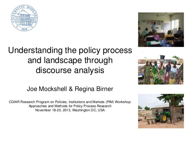 Understanding the policy process and landscape through discourse analysis Joe Mockshell & Regina Birner CGIAR Research Pro...